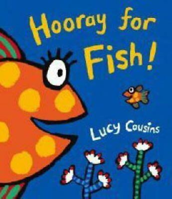 Hooray for Fish! by Lucy Cousins 9781406314427 (Board book, 2008)