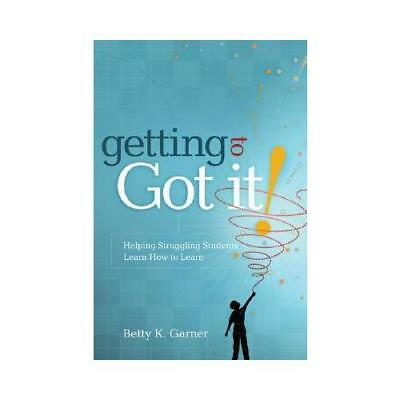 Getting To Got It Helping Struggling Students Learn H Paperback