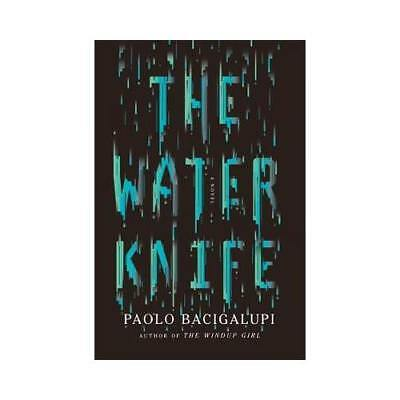 The Water Knife by Paolo Bacigalupi