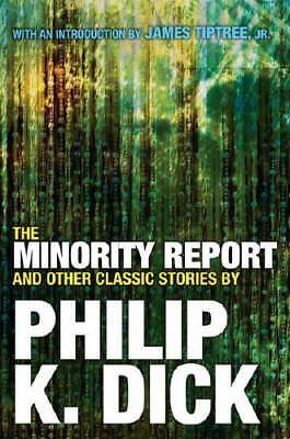 The Minority Report and Other Classic Stories By Philip K. Dick by Philip K. ...