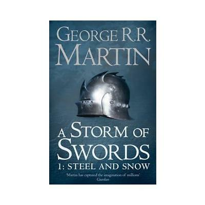 A Storm of Swords. 1 Steel and Snow by George R.R. Martin