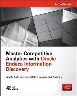 Master Competitive Analytics with Oracle Endeca Information Discovery [Oracle [M