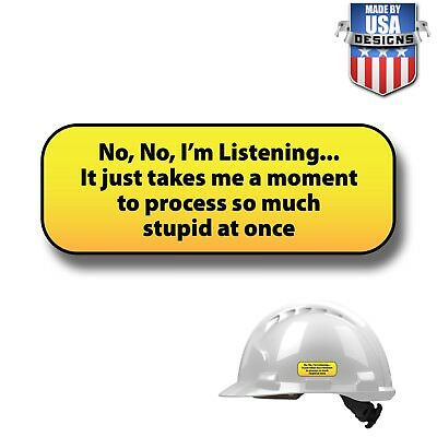 Listening Processing Stupid Hard Hat Stickers HardHat Sticker Decal Helmet 10058