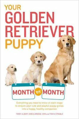 Your Golden Retriever Puppy Month by Month Everything You Need ... 9781615648856