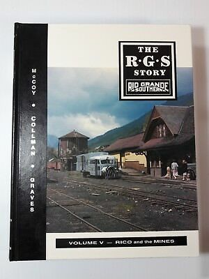 The RGS Story VOLUME V Rico and the Mines 5 Rio Grande Southern Railroad