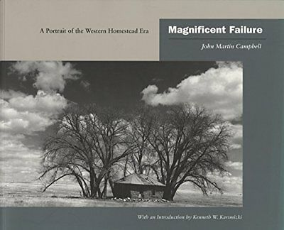 NEW Magnificent Failure: A Portrait of the Western Homestead Era