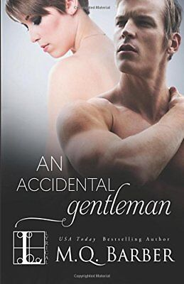 AN ACCIDENTAL GENTLEMAN by M.Q. Barber EROTIC CONTEMPORARY ~ COMBINED SHIPPING!