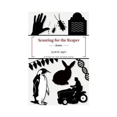 Scouting for the Reaper by Jacob M Appel, Jacob M Appel
