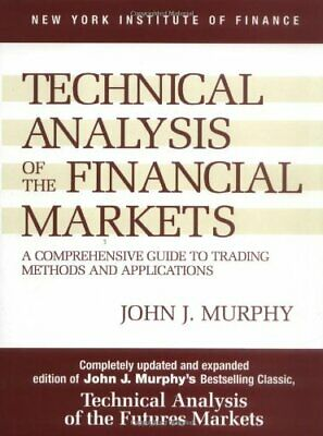 "Technical Analysis of the Financial Markets """" Hardcover """""""