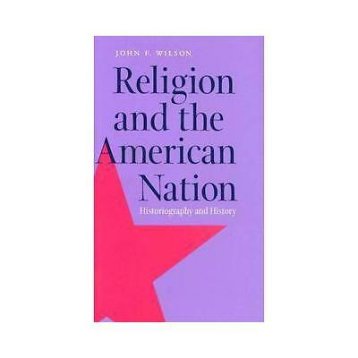 Religion and the American Nation by J.F. Wilson (author)