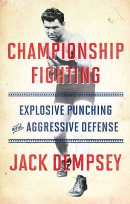 Championship Fighting Explosive Punching and Aggressive Defense 9781501111488