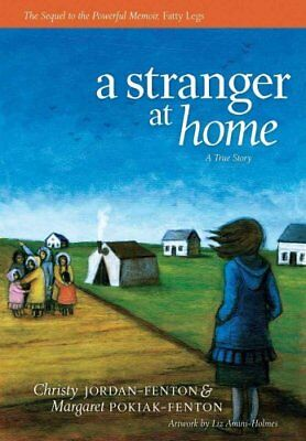A Stranger At Home A True Story by Christy Jordan-Fenton 9781554513611