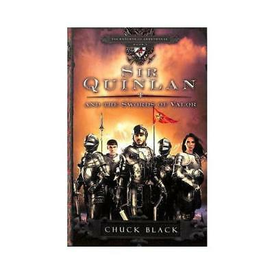 Sir Quinlan and the Swords of Valor by Chuck Black (author)