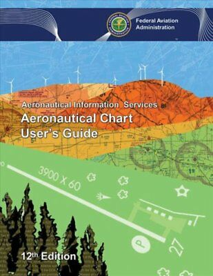 Aeronautical Chart User's Guide by Federal Aviation Administration 9781510725522