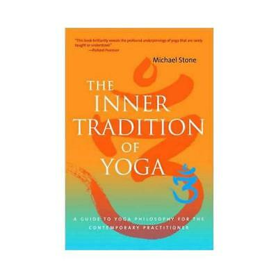 The Inner Tradition of Yoga by Michael Stone, Richard Freeman (foreword)