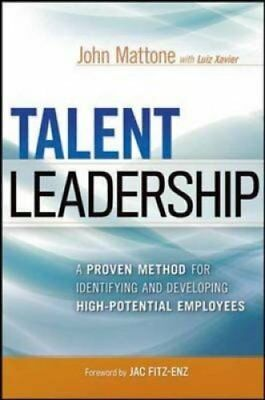 Talent Leadership: A Proven Method for Identifying and Developi... 9780814432396