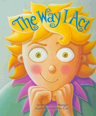 The Way I Act by Steve Metzger, Janan Cain (illustrator)