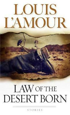 Law of the Desert Born by Louis L'Amour (author)