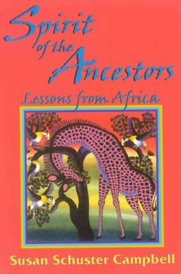 Spirit of the Ancestors Lessons from Africa 9780940985377 (Paperback, 2002)