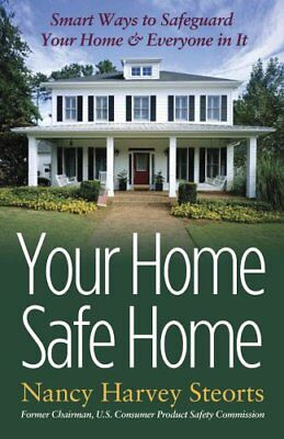Your Home Safe Home Smart Ways to Safeguard Your Home & Everyon... 9781933102764