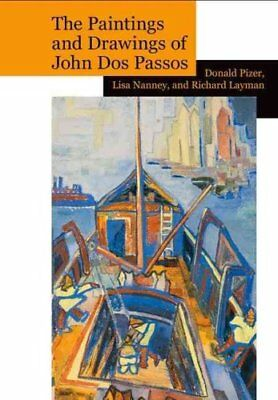 The Paintings and Drawings of John Dos Passos: A Collection and... 9781942954217