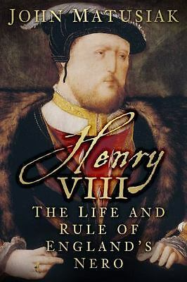 Henry VIII: The Life and Rule of England's Nero  VeryGood