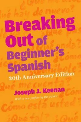Breaking Out of Beginner's Spanish by Joseph J. Keenan (author)