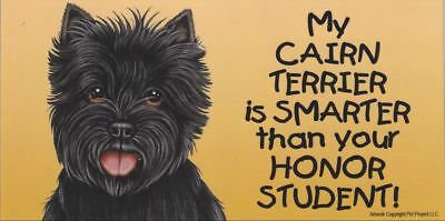 My Cairn Terrier Smarter Than Your Honor Student Magnet 4x8 refrigerator car dog