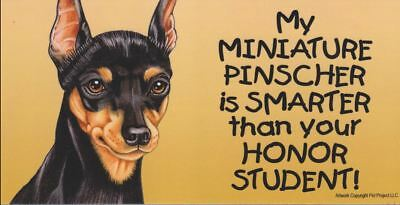 My Miniature Pinscher is Smarter Than Your Honor Student Magnet 4x8 dog fridge