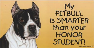 My Pitbull is Smarter Than Your Honor Student Magnet 4x8 refrigerator car dog