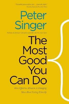 The Most Good You Can Do by Peter Singer (author)