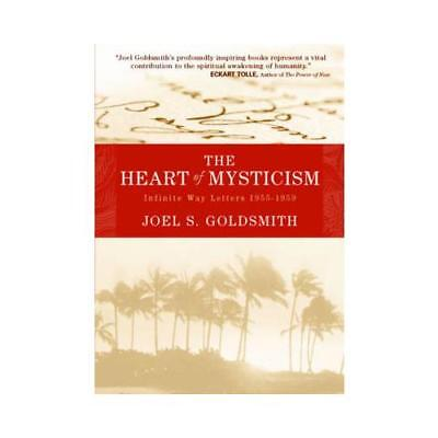 The Heart of Mysticism by Joel S. Goldsmith (author)