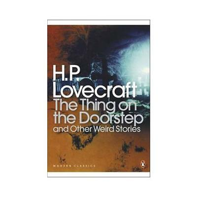 The Thing on the Doorstep and Other Weird Stories by H. P. Lovecraft, S T Jos...