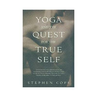 Yoga and the Quest for the True Self by Stephen Cope (author)
