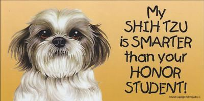 My Shih Tzu is Smarter Than Your Honor Student Magnet 4x8 refrigerator car dog