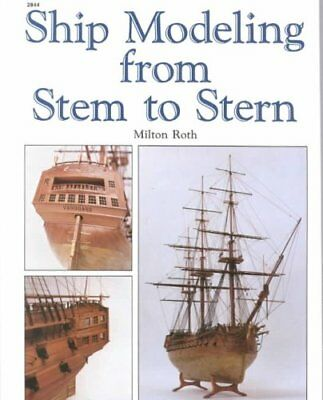 Ship Modeling from Stem to Stern by Milton Roth 9780830628445 (Paperback, 1988)