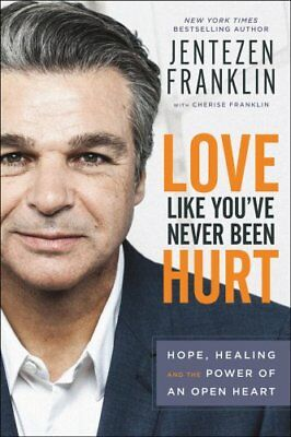 Love Like You've Never Been Hurt Hope, Healing and the Power of... 9780800798642