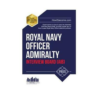 How to Pass the Royal Navy Officer Admiralty Interview Board (AIB) by Richard...