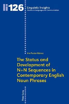 The Status and Development of N+N Sequences in Contemporary English Noun Phrases