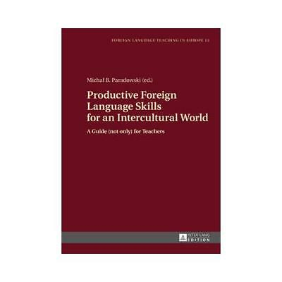 Productive Foreign Language Skills for an Intercultural World by Michal Parad...