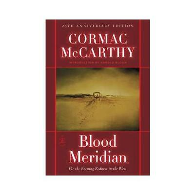 Blood Meridian, or, The Evening Redness in the West by Cormac McCarthy, Harol...