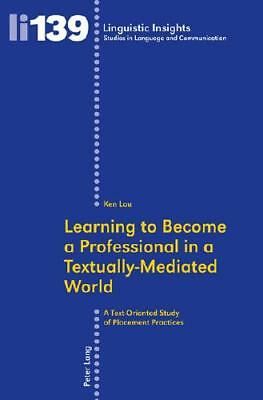 Learning to Become a Professional in a Textually-Mediated World by Ken Lau