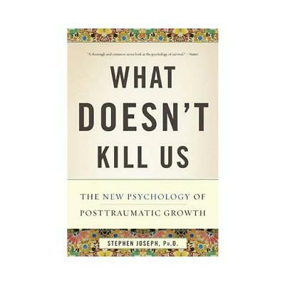 What Doesn't Kill Us by Stephen Joseph (author)