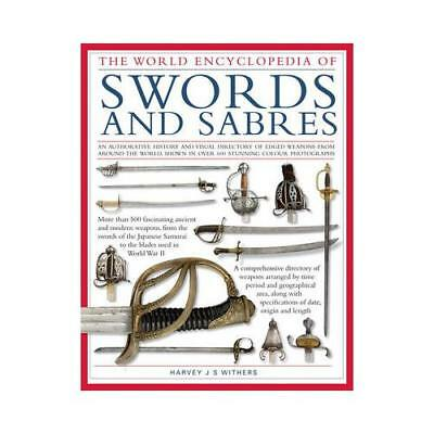 The World Encyclopedia of Swords and Sabres by Harvey J S Withers (author)