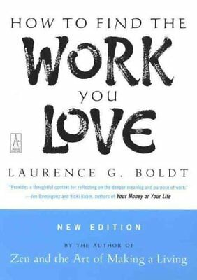 How to Find the Work You Love by Laurence G Boldt 9780142196298