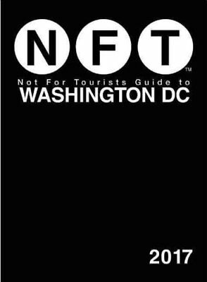 Not For Tourists Guide to Washington DC 2017 by Not For Tourists 9781510710504