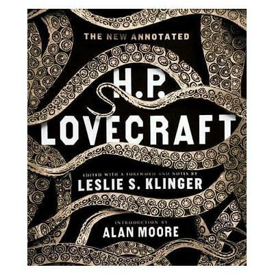 The New Annotated H.P. Lovecraft by H. P. Lovecraft (author), Leslie S. Kling...