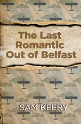 Very Good, The Last Romantic Out of Belfast, Sam Keery, Book