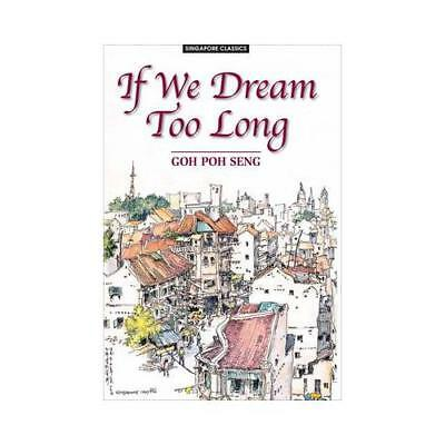 If We Dream Too Long by Poh Seng Goh