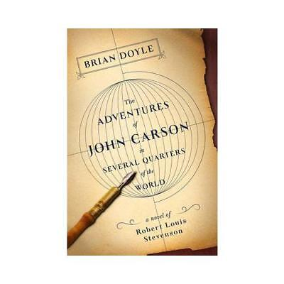 The Adventures of John Carson in Several Quarters of the World by Brian Doyle...